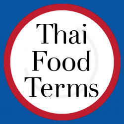 """THAI FOOD TERMS"""